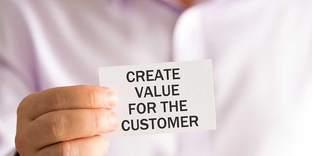 create value for the customer